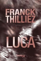 Luca   Thilliez, Franck. Auteur