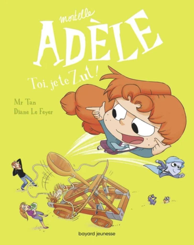 Mortelle Adèle T.18 : Toi, je te Zut ! |